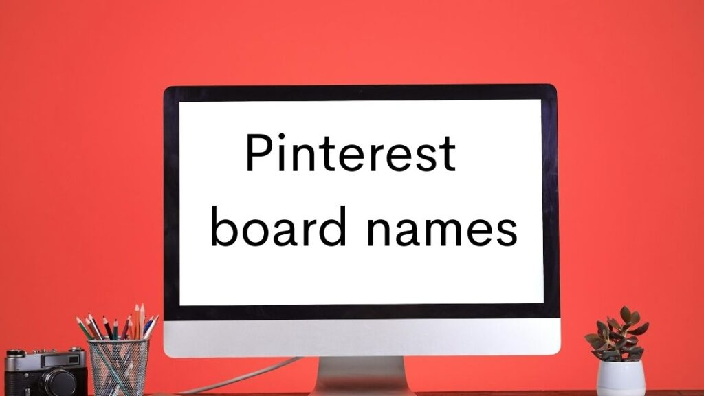 How to create Pinterest board names with keywords