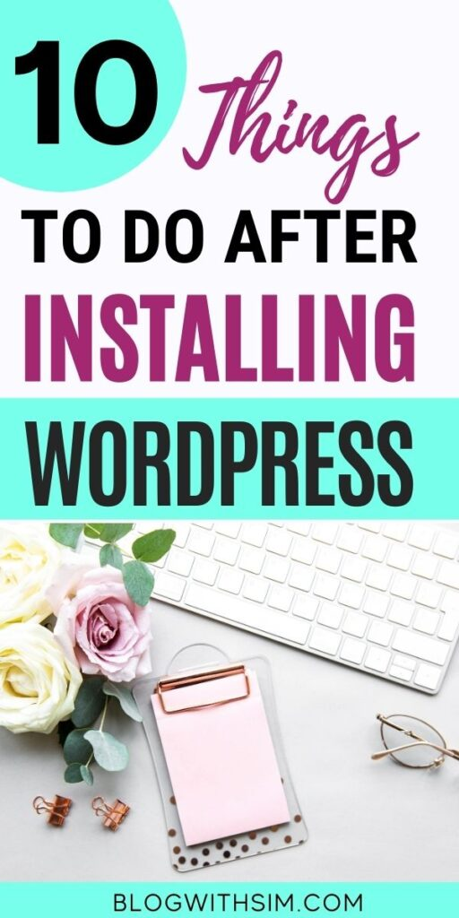 What to do after installing wordpress and before writing bog posts